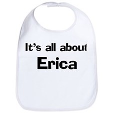 It's all about Erica Bib
