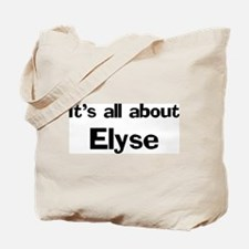 It's all about Elyse Tote Bag