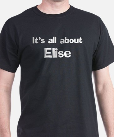 It's all about Elise Black T-Shirt
