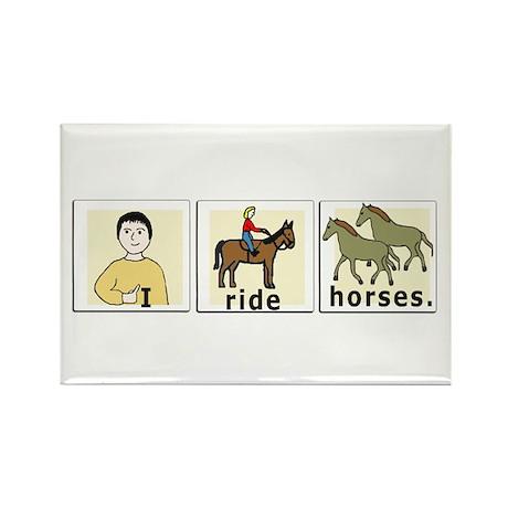 I Ride Horses Magnet