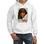 You Voted For WHO? Hooded Sweatshirt