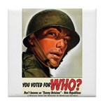 You Voted For WHO? Tile Coaster