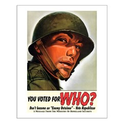 You Voted For WHO? Posters