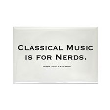 Classical Music is for Nerds Rectangle Magnet