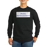 World's Best Grouch Award Long Sleeve Dark T-Shirt