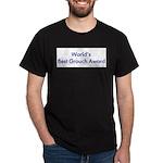 World's Best Grouch Award Dark T-Shirt