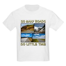 So Many Roads, So Little Time Kids T-Shirt