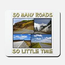 So Many Roads, So Little Time Mousepad