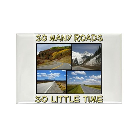 So Many Roads, So Little Time Rectangle Magnet (10
