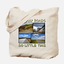 So Many Roads, So Little Time Tote Bag