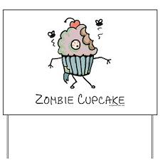 Zombie cupcake Yard Sign