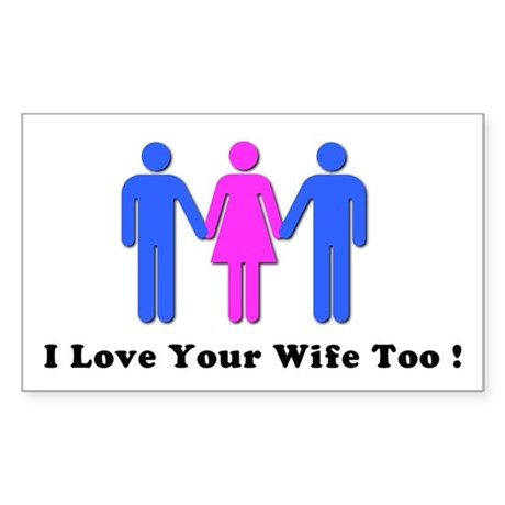 I Love Your Wife Too! Sticker (Rectangle)
