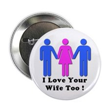 "I Love Your Wife Too! 2.25"" Button"