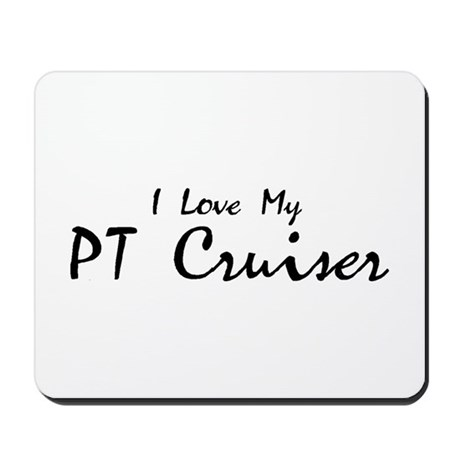 I love my PT Cruiser Mousepad