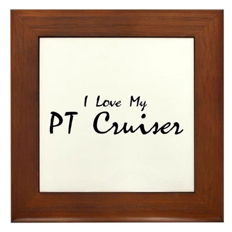 I love my PT Cruiser Framed Tile