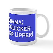 Obama the Quicker Fucker Upper Small Mug