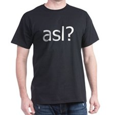 asl? Black T-Shirt