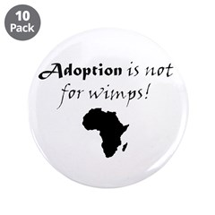 """Adoption is not for wimps! 3.5"""" Button (10 pa"""
