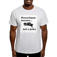 Narcolepsy izzz.. not a joke Ash Grey T-Shirt