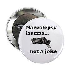 Narcolepsy izzz.. not a joke Button