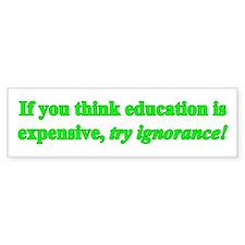 Education quote (green) Bumper Sticker