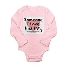Someone I love has FVL Long Sleeve Infant Bodysuit