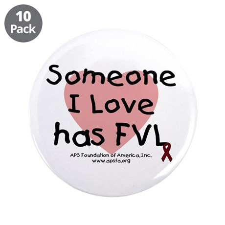 "Someone I love has FVL 3.5"" Button (10 pack)"