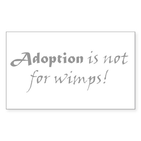 Adoption is not for wimps! Sticker (Rectangle)