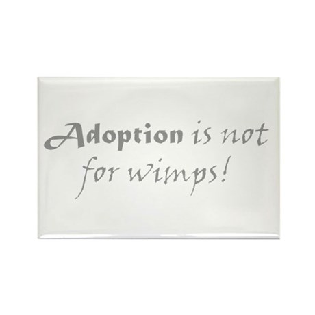 Adoption is not for wimps! Rectangle Magnet (10 pa