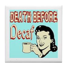death before decaf Tile Coaster