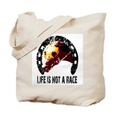 Racehorse-Life isn't a Race Tote Bag