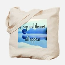 Leap and the net will appear Tote Bag