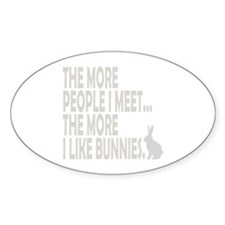 THE MORE PEOPLE I MEET... THE Decal