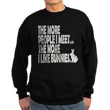 THE MORE PEOPLE I MEET... THE Sweatshirt