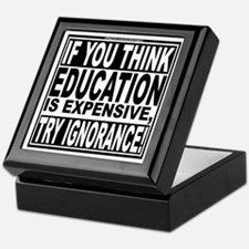 Education quote (Warning Label) Keepsake Box
