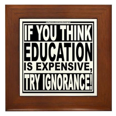 Education quote (Warning Label) Framed Tile