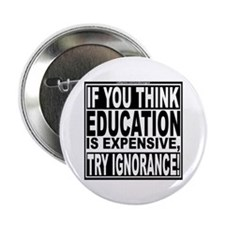 """Education quote (Warning Label) 2.25"""" Button"""