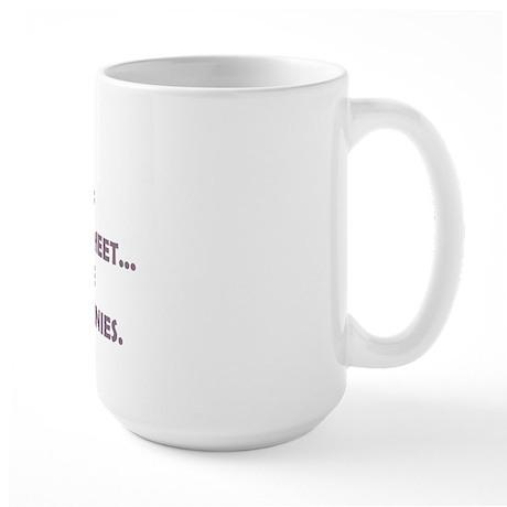 THE MORE PEOPLE I MEET THE MO Large Mug