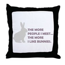 THE MORE PEOPLE I MEET THE MO Throw Pillow