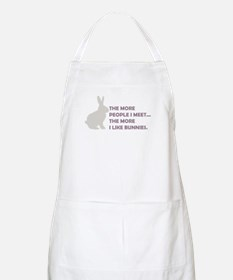 THE MORE PEOPLE I MEET THE MO Apron