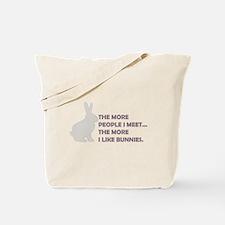 THE MORE PEOPLE I MEET THE MO Tote Bag