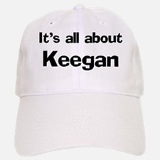 It's all about Keegan Baseball Baseball Cap