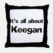 It's all about Keegan Throw Pillow