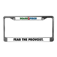 """""""FEAR THE PROVOST"""" License Plate Frame"""