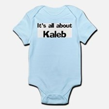 It's all about Kaleb Infant Creeper