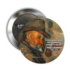 "Cezanne Emotion Artistic Quote 2.25"" Button (10 pa"