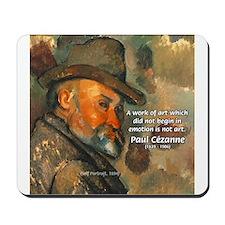 Cezanne Emotion Artistic Quote Mousepad