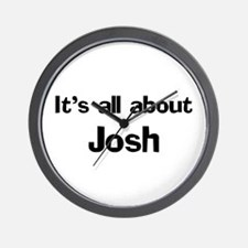 It's all about Josh Wall Clock