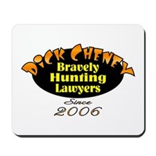 Cheney Hunting Lawers 2006 Mousepad