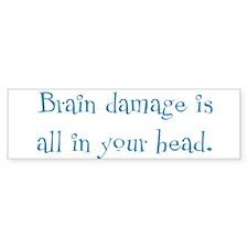 Brain Damage Bumper Sticker